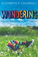 Wondering About the Bible With Children eBook