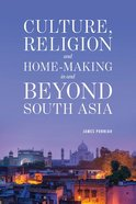 Culture Religion and Home-Making in and Beyond South Asia Paperback