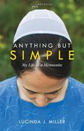 Anything But Simple: My Life as a Mennonite Paperback
