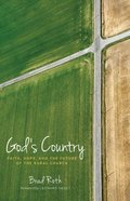 God's Country: Faith, Hope, and the Future of the Rural Church Hardback