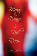 Mercy Wears a Red Dress Paperback