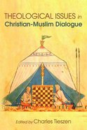 Theological Issues in Christian-Muslim Dialogue Paperback