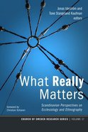 What Really Matters: Scandinavian Perspectives on Ecclesiology and Ethnography (#17 in Church Of Sweden Research Series) Paperback
