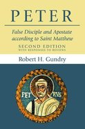 Peter: False Disciple and Apostate According to Saint Matthew (2nd Edition) Paperback