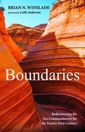 Boundaries: Rediscovering the Ten Commandments For the Twenty-First Century