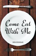 Come Eat With Me Paperback