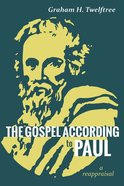 The Gospel According to Paul: A Reappraisal Paperback