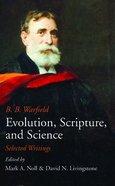 Evolution, Scripture, and Science Paperback