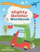 First Grade Mighty Reader Workbook: Reading and Skills Practice With Favorite Bible Stories Paperback