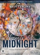 Moments 'Til Midnight Teen Bible Study: Lessons From Paul's Final Hours (Leader Kit) Pack