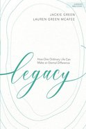 Legacy 6 Sessions (Bible Study Book) Paperback