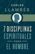 7 Disciplinas Espirituales Para El Hombre eBook