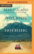 Anxious For Nothing: Finding Calm in a Chaotic World (Unabridged, 1 Mp3) CD
