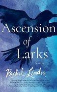 Ascension of Larks (Unabridged, 8 Cds) CD