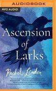 Ascension of Larks (Unabridged, 1 Mp3) CD
