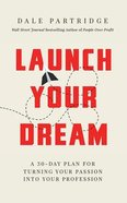 Launch Your Dream: A 30-Day Plan For Turning Your Passion Into Your Profession (Unabridged, 5 Cds) CD