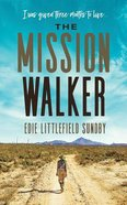 The Mission Walker: I Was Given Three Months to Live... (Unabridged, 5 Cds) CD
