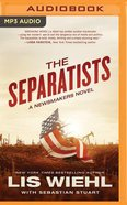 The Separatists (Unabridged, MP3) (#03 in The Newsmakers Audio Series)