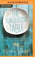 The Turquoise Table: Finding Community and Connection in Your Own Front Yard (Unabridged, Mp3) CD