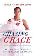 Chasing Grace: What the Quarter Mile Has Taught Me About God and Life (Unabridged, 4 Cds) CD