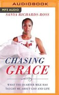 Chasing Grace: What the Quarter Mile Has Taught Me About God and Life (Unabridged, Mp3) CD