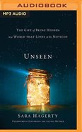 Unseen: The Gift of Being Hidden in a World That Loves to Be Noticed (Unabridged, Mp3) CD