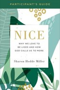 Nice: Why We Love to Be Liked and How God Calls Us to More (Participant Guide) Paperback