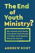 The End of Youth Ministry?  (Theology For the Life of the World) (Theology For The Life Of The Word Series) eBook