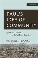 Paul's Idea of Community: Spirit and Culture in Early House Churches (3rd Edition) Paperback