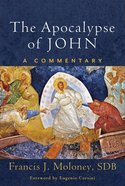 The Apocalypse of John: A Commentary Hardback