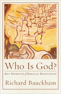 Who is God?: Key Moments of Biblical Revelation (Acadia Studies In Bible And Theology Series) Hardback