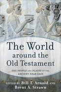 The World Around the Old Testament: The People and Places of the Ancient Near East Paperback