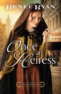 Once An Heiress (#03 in Gilded Promises Novel Series) Paperback