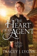 The Heart of An Agent (#01 in The Adirondack Pinkertons Series) Paperback