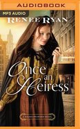 Once An Heiress (Unabridged, MP3) (#03 in Gilded Promises Novel Audio Series) CD