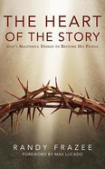 The Heart of the Story: God's Masterful Design to Restore His People (Unabridged, 7 Cds) CD