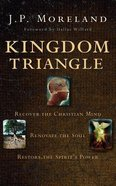 Kingdom Triangle: Recover the Christian Mind, Renovate the Soul, Restore the Spirit's Power (Unabridged, 7 Cds) CD