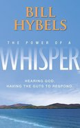 The Power of a Whisper: Hearing God, Having the Guts to Respond (Unabridged, 9 Cds) CD