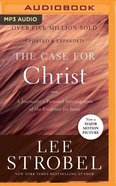 The Case For Christ: A Journalist's Personal Investigation of the Evidence For Jesus (Unabridged, Mp3) CD