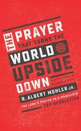 The Prayer That Turns the World Upside Down: The Lord's Prayer as a Manifesto For Revolution (Unabridged, 3 Cds) CD