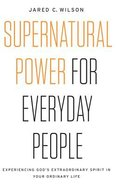 Supernatural Power For Everyday People: Experiencing God's Extraordinary Spirit in Your Ordinary Life (Unabridged, 5 Cds) CD