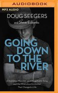 Going Down to the River: An a Homeless Musician (Unabridged, Mp3) CD