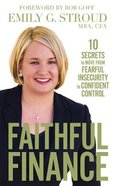 Faithful Finance: 10 Secrets to Move From Fearful Insecurity to Confident Control (Unabridged, 4 Cds) CD