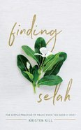 Finding Selah: The Simple Practice of Peace When You Need It Most (Unabridged, 5 Cds) CD