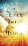 A Second Chance At Heaven: My Surprising Journey Through Hell, Heaven, and Back to Life (Unabridged, 5 Cds) CD