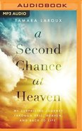 A Second Chance At Heaven: My Surprising Journey Through Hell, Heaven, and Back to Life (Unabridged, Mp3) CD