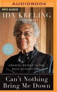 Can't Nothing Bring Me Down: Chasing Myself in the Race Against Time (Unabridged, Mp3) CD
