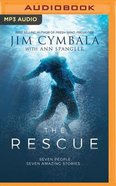 The Rescue: Seven People, Seven Amazing Stories... (Unabridged, Mp3) CD