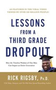 Lessons From a Third Grade Dropout: How the Timeless Wisdom of One Man Can Impact An Entire Generation (Unabridged, 4 Cds) CD