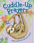 Cuddle-Up Prayers Board Book